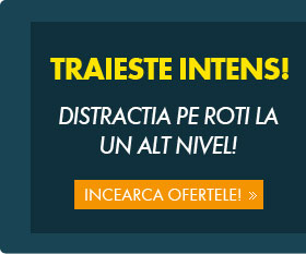 Traieste intens! Distractia pe roti la un alt nivel!