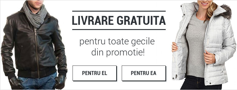 Livrare gratuita pentru toate gecile din promotie!